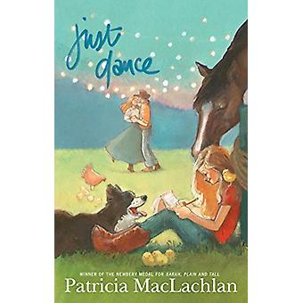 Just Dance by Patricia MacLachlan - 9781481472524 Book