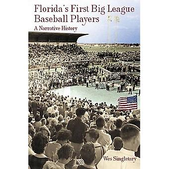 Florida's First Big League Baseball Players - A Narrative History by W