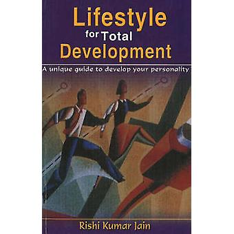 Lifestyle for Total Development - A Unique Guide to Develop Your Perso