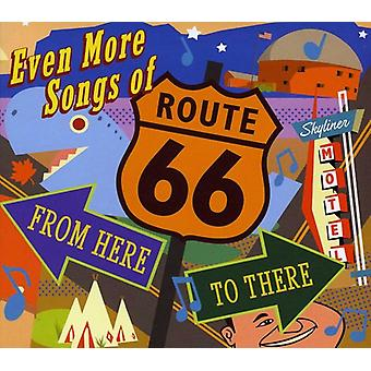 Even More Songs of Route 66: From Here to There - Even More Songs of Route 66: From Here to There [CD] USA import