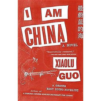 I Am China by Xiaolu Guo - 9780804170475 Book