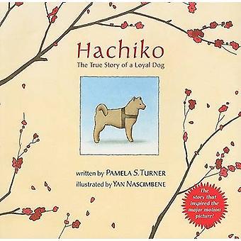 Hachiko - The True Story of a Loyal Dog by Pamela S Turner - Yan Nasci