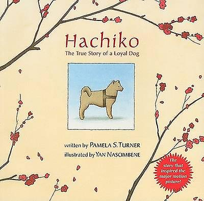 Hachiko - The True Story of a Loyal Dog by Pamela S Turner - Yan Nasci
