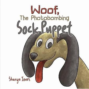 Woof - The Photobombing Sock Puppet by Woof - The Photobombing Sock P