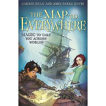 The Map to Everywhere by Carrie Ryan - John Parke Davis - 97814440105