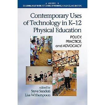 Zeitgenössische Anwendungen der Technologie in K12 Physical Education Policy Practice and Advocacy Hc von Sanders & Steve