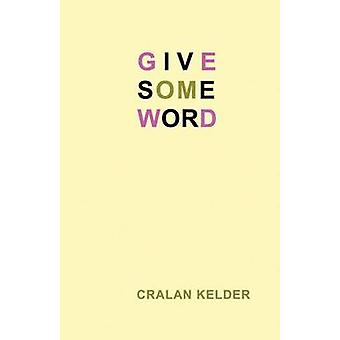 Give Some Word by Kelder & Cralan