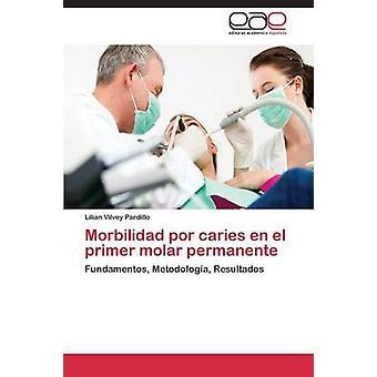 Morbilidad Por Caries En El Primer Molar Permanente by Vilvey Pardillo Lilian