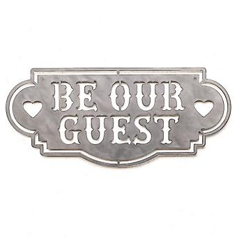 Be our guest - metal cut sign 17x8in