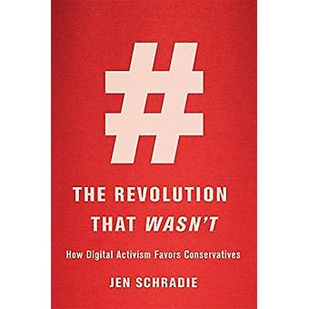 Revolution That Wasnt by Jen Schradie
