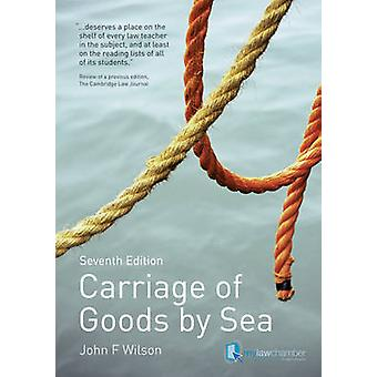 Carriage of Goods by Sea by John Wilson