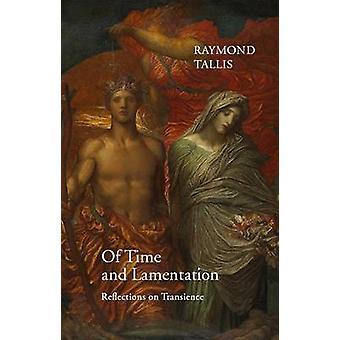 Tid og fortvilelse - refleksjoner på flyktighet av Raymond Tallis