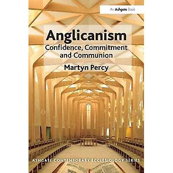 Anglicanism  Confidence Commitment and Communion by Very Revd Prof Martyn Percy & Series edited by Rev Thomas Hughson & Series edited by Professor Bruce Kaye