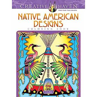 Creative Haven Native American Designs Coloring Book by Marty Noble