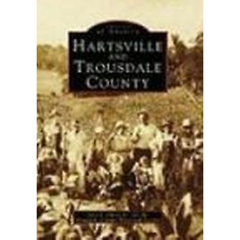 Hartsville and Trousdale County by John L Oliver - Trousdale County H