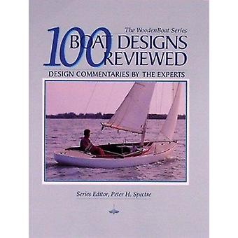 100 Boat Designs Reviewed - Design Commentaries by the Experts by Pete
