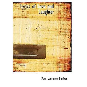 Teksten van liefde en gelach door Paul Laurence Dunbar
