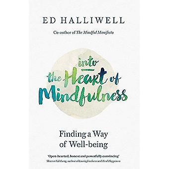 In i hjärtat av Mindfulness: hitta ett sätt att välbefinnande