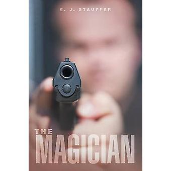 The Magician by Stauffer & E. J.