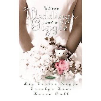 Three Weddings and a Giggle by Higgs & Liz Curtis