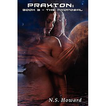 Praxton3 The Proposal by Howard & N. S.