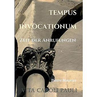 TEMPUS INVOCATIONUM by Maurice & Pierre