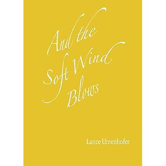 And the Soft Wind Blows by Umenhofer & Lance