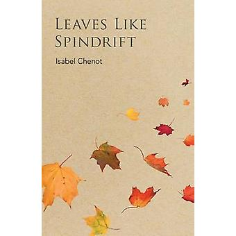 Leaves Like Spindrift by Chenot & Isabel