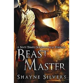 Beast Master The Nate Temple Series Book 5 by Silvers & Shayne