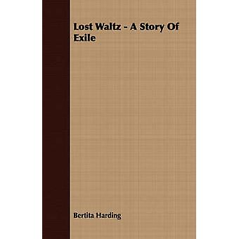 Lost Waltz  A Story Of Exile by Harding & Bertita