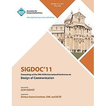SIGDOC 11  Proceeding of the 29th ACM International Conference on Design of Communications by SIGDOC Conference Committee