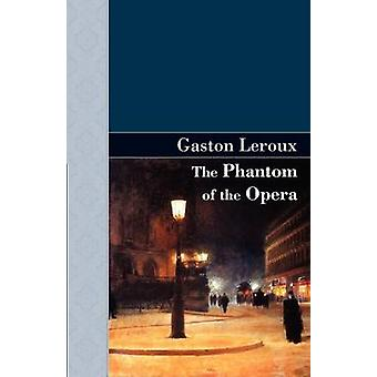 Phantom of the Opera Leroux & Gaston