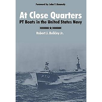 At Close Quarters PT Boats in the United States Navy by Bulkley & Robert J.