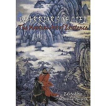 Warriors of Life The Martial Art of Existence by Omura & Wayne