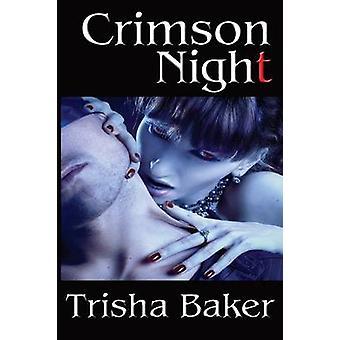 Crimson Night by Baker & Trisha