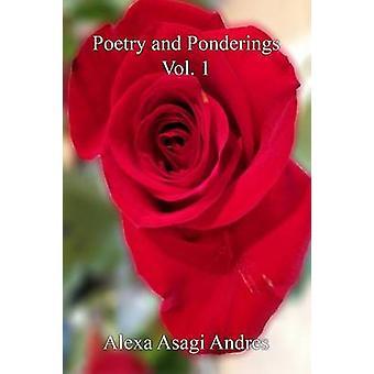 Poetry and Ponderings Vol. 1 by Andres & Alexa Asagi