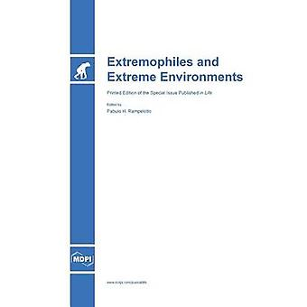 Extremophiles and Extreme Environments by Rampelotto & Pabulo H.