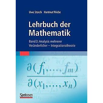 Lehrbuch der Mathematik Band 3  Analysis mehrerer Vernderlicher  Integrationstheorie by Storch & Uwe
