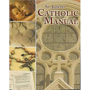 Saint Joseph Catholic Manual by Thomas J Donaghy - 9780899422688 Book