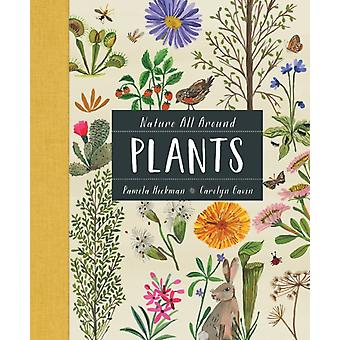 Nature All Around Plants by Pamela Hickman & Illustrated by Carolyn Gavin