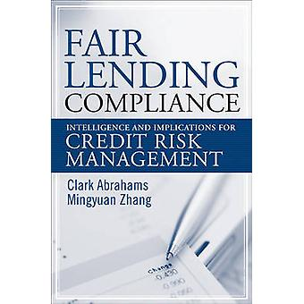 Fair Lending Compliance - Intelligence and Implications for Credit Ris