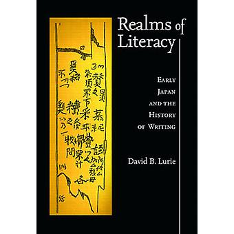 Realms of Literacy - Early Japan and the History of Writing by David B