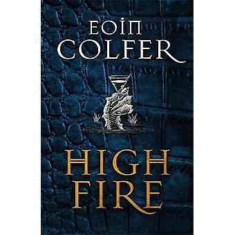 Highfire by Eoin Colfer - 9781529402049 Book