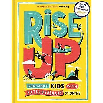 Rise Up - Ordinary Kids with Extraordinary Stories by Amanda Li - 9781