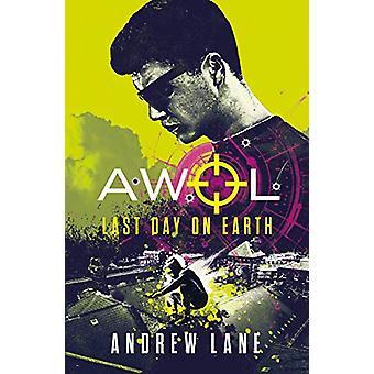 AWOL 4 - Last Day on Earth door Andrew Lane - 9781848126695 Boek