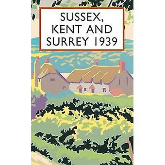 Sussex - Kent and Surrey 1939 by Richard Wyndham - 9781849945486 Book