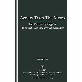Aeneas Takes the Metro - The Presence of Virgil in Twentieth-century F
