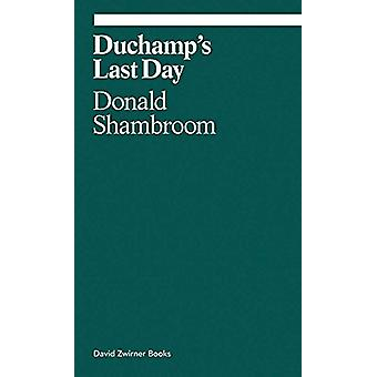 Duchamp's Last Day by Donald Shambroom - 9781941701874 Book