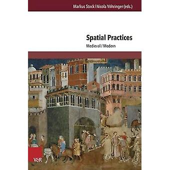 Spatial Practices - Medieval / Modern by Markus Stock - Nicola Vohring