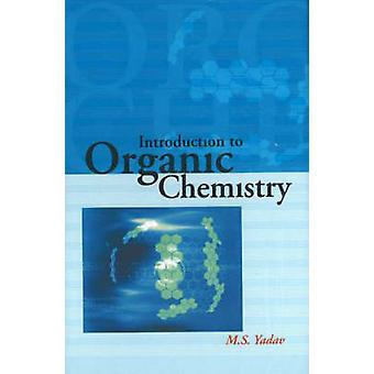 Introduction to Organic Chemistry by M. S. Yadav - 9788189741112 Book